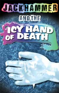cover of jack hammer and the icy hand of death